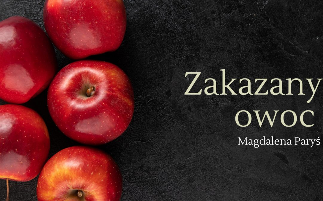 Zakazany owoc – Magdalena Paryś
