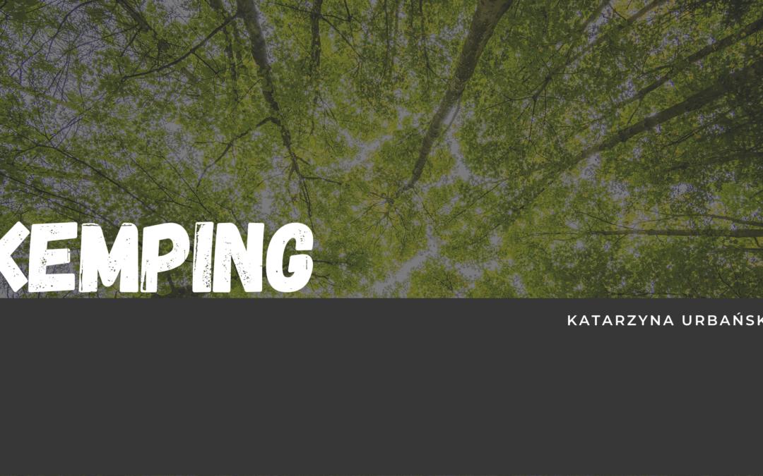Kemping –  Katarzyna Urbańska