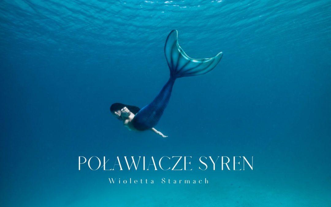 Poławiacze syren – Wioletta Starmach