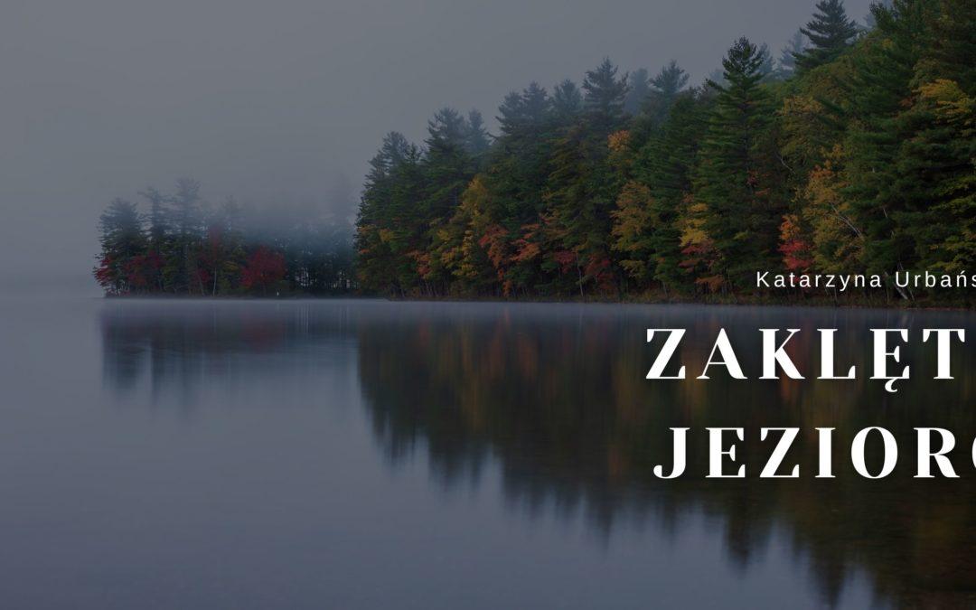 Neil i Ruby – Zaklęte Jezioro  – Katarzyna Urbańska